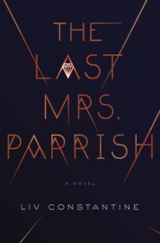 the last mrs. parrish | 4 go-to book suggestions, spring 2018 | deniseadelek.wordpress.com