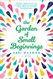 Garden of Small Beginnings by Abbi Waxman | deniseadelek.com
